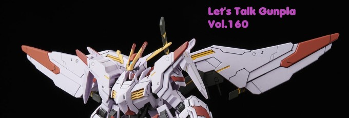 let's Talk Gunpla Vol.160