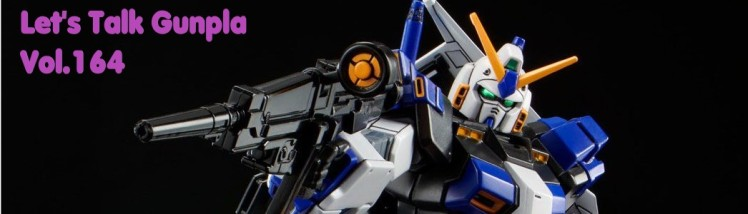 Let's Talk Gunpla Vol.164